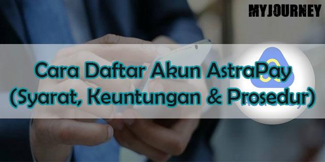 Cara Daftar Akun AstraPay