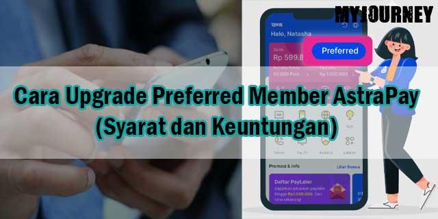 Cara Upgrade Preferred Member AstraPay